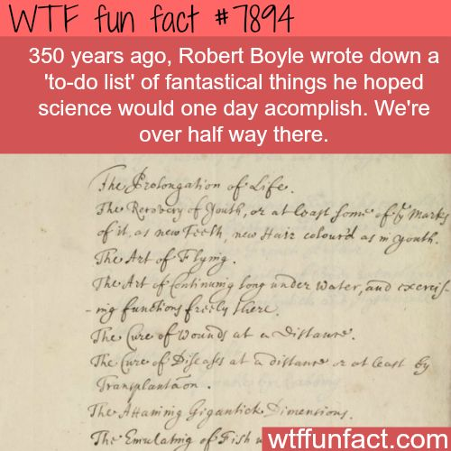 """Robert Boyle's """"To do list"""" - WTF fun facts"""