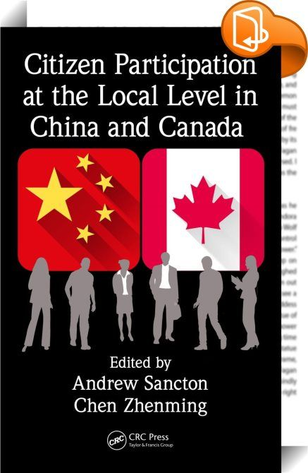 Citizen Participation at the Local Level in China and Canada    :  What, if anything, is similar about citizen participation at the local level in Canada and China? The answer, of course, is politically sensitive. There are many in Canada who would claim that the question is absurd. How can there be meaningful citizen participation in a country where there are significant restrictions on political activity, including on the right to form organizations with political purposes? Presentin...