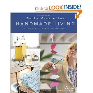 Handmade Living.: Worth Reading, Handmade Living, Book Worth, Fresh, Jansdotter Handmade, Lottajansdott, Lotta Jansdotter, Jansdott Handmade, Scandinavian Styles