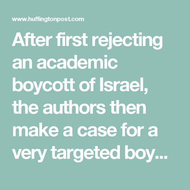 After first rejecting an academic boycott of Israel, the authors then make a case for a very targeted boycott of Israel:  We call for a targeted boycott of all goods and services from all Israeli settlements in the Occupied Territories, and any investments that promote the Occupation, until such time as a peace settlement is negotiated between the Israeli government and the Palestinian Authority.