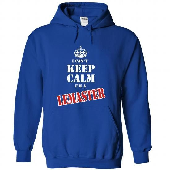 Cool I Cant Keep Calm Im a LEMASTER T-Shirts
