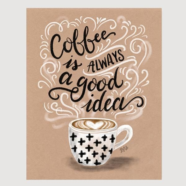 Whether you're a lover of lattes, cappuccinos, or espressos, this hand lettered kraft print is perfect for those who go through life with a cup of coffee in han
