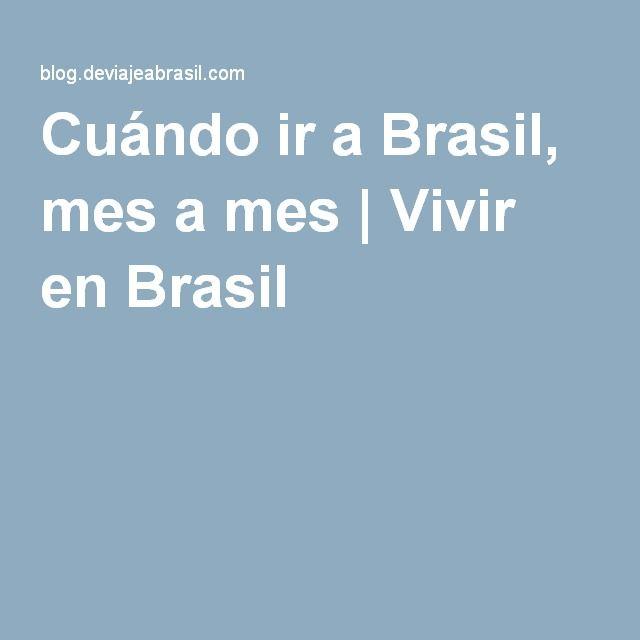 Cuándo ir a Brasil, mes a mes   Vivir en Brasil