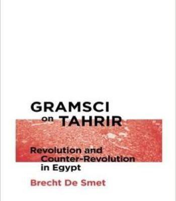 Gramsci On Tahrir: Revolution And Counter-Revolution In Egypt PDF
