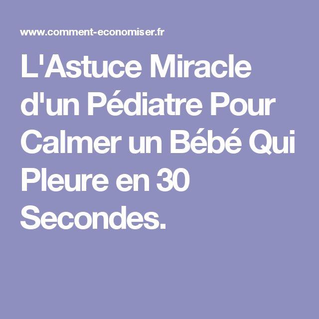 L'Astuce Miracle d'un Pédiatre Pour Calmer un Bébé Qui Pleure en 30 Secondes.