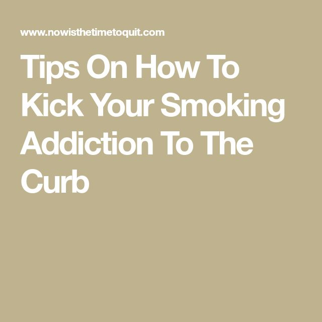 Tips On How To Kick Your Smoking Addiction To The Curb