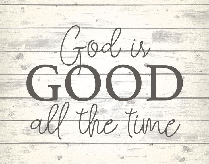 God is good all the time Even when we can't see it in the moment... God is good all the time. Romans 8:28 tells us that He works everything together for the good of those who love Him. He sees the big picture and knows the plans He has for us. -Farmhouse Theme -Different size options available -Frame not included -Instant download high resolution option