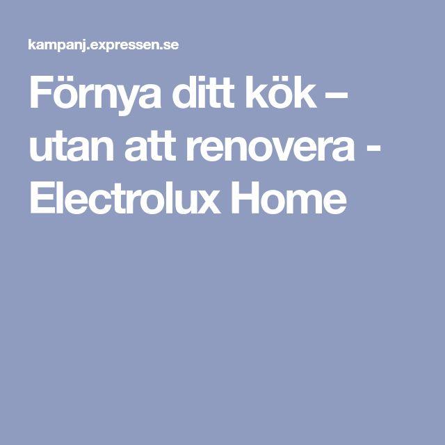 Förnya ditt kök – utan att renovera - Electrolux Home
