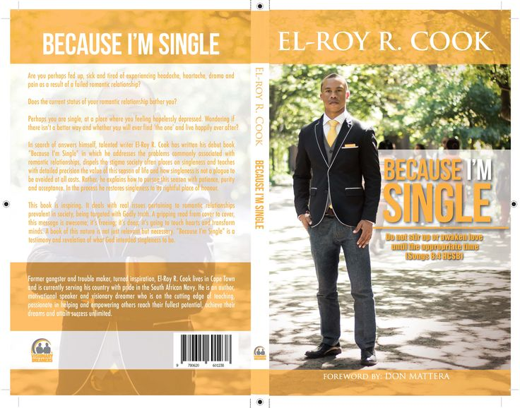 Because I'm Single Author El-Roy R. Cook Book   Paying it forward printed by. www.printondemand.co.za Cape Town Printers