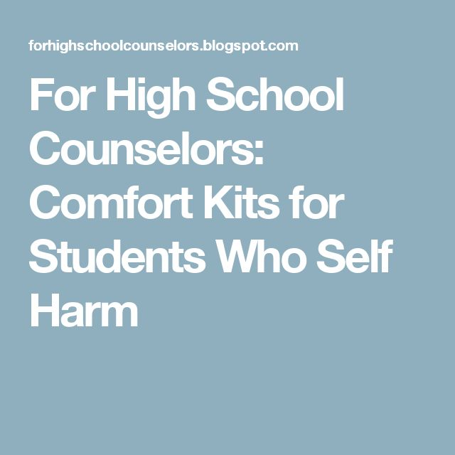 For High School Counselors: Comfort Kits for Students Who Self Harm