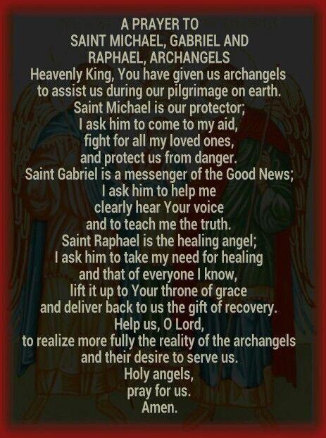 A prayer to Saint Michael, Gabriel, and Raphael Archangels. #Pray