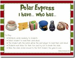 "Ihave Who Has : Polar Express I have...who has ..freebie! Game to play in a classroom with several children...on google docs...hit print! (note: do a search for ""polar express"" in the upper left hand corner to find this)"