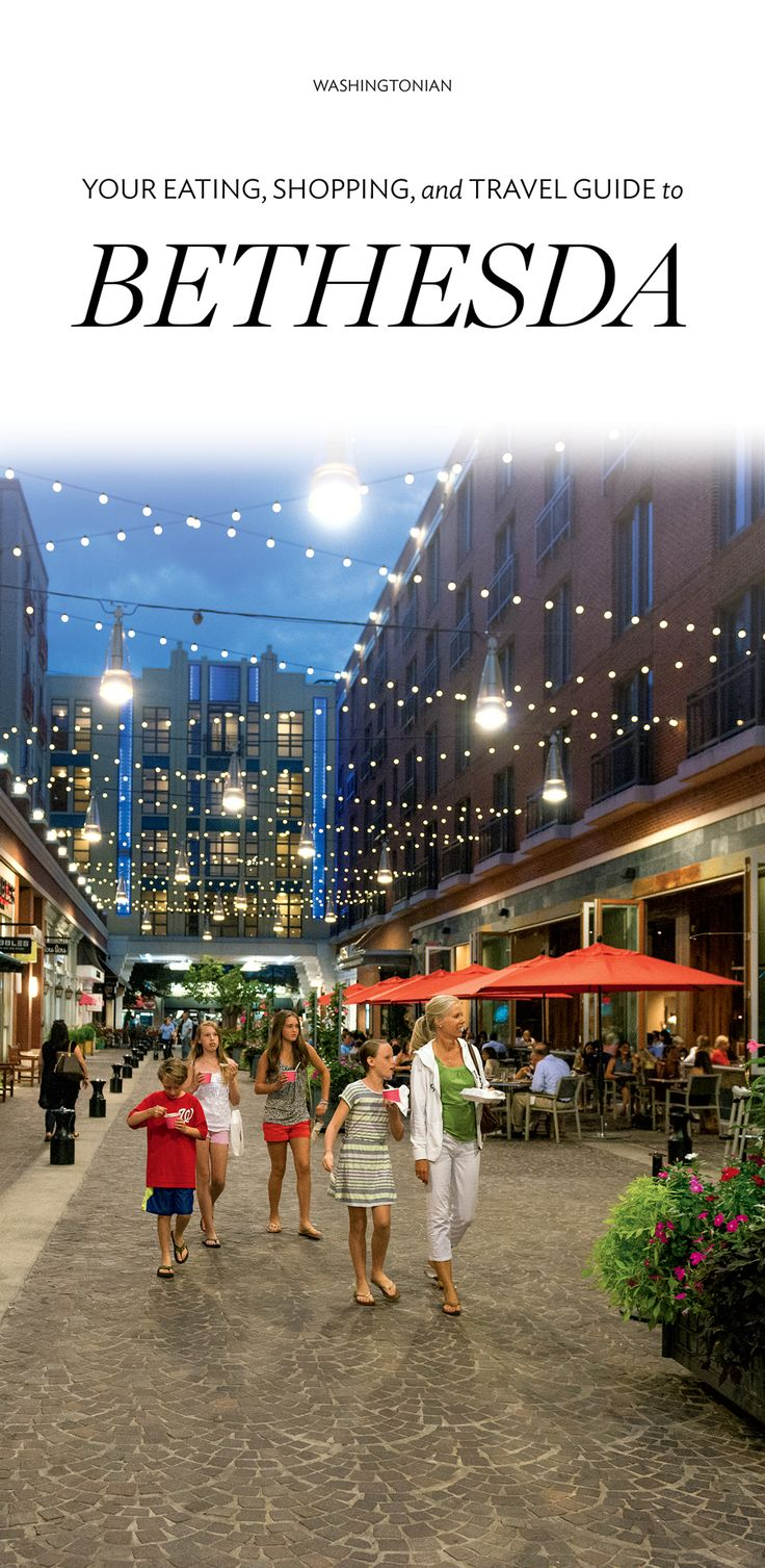 What to do, where to shop, and where to eat in Bethesda, Maryland | Washingtonian