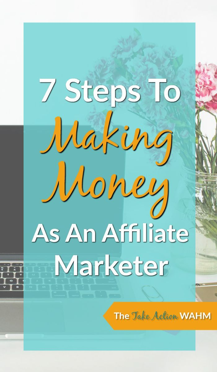 7 Steps to Making Money As An Affiliate Marketer - If you're looking to create a profitable blog, affiliate marketing is the best way to go. | Make Money Online | Learn Affiliate Marketing | Affiliate Marketing Classes