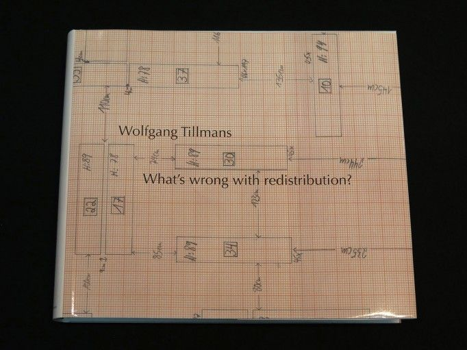 What's wrong with redistribution? Wolfgang Tillmans. Verlag der Buchhandlung Walther König.