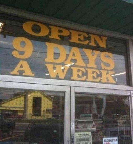 Open 9 days a week.