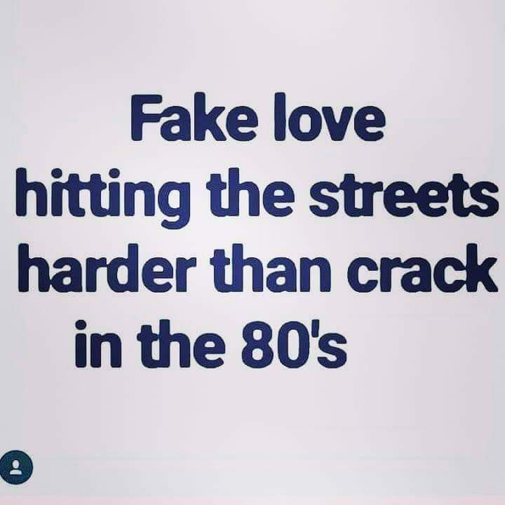 Pin By Kelly Kells On Ain T That The Truth Fake Love Words Funny Memes