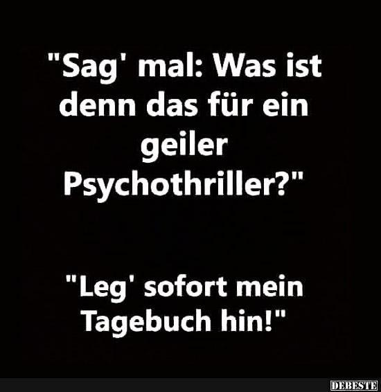 Sag' mal: Was ist denn das für ein geiler Psychothriller? | Lustige Bilder, Sprüche, Witze, echt lustig