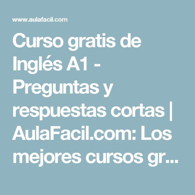 Curso gratis de Inglés A1 - Preguntas y respuestas cortas | AulaFacil.com: Los mejores cursos gratis online