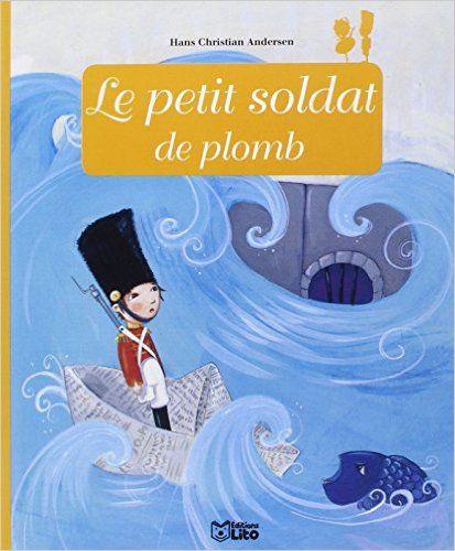 Amazon.fr - Minicontes Classiques : le Petit Soldat de Plomb - Dès 3 ans - Anne Royer, Céline Chevrel - Livres