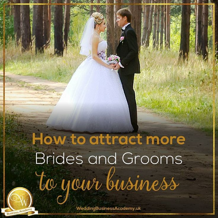 Why do you want to attract more Brides and Grooms to your business?  1.You are in the wedding industry so you are selling a product or service aimed at brides and grooms.  2.You are running a business and you need more sales to make it viable and profitable...
