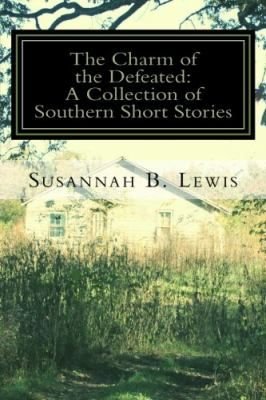 Buy a cheap copy of The Charm of the Defeated: A Collection... book by Susannah B. Lewis.  Free shipping over $10.