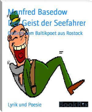 Manfred Basedow: Der Geist der Seefahrer