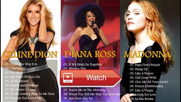 Celine Dion Diana Ross Madonna Greatest Hits Best Songs Of World Divas  Celine Dion Diana Ross Madonna Greatest Hits Best Songs Of World Divas