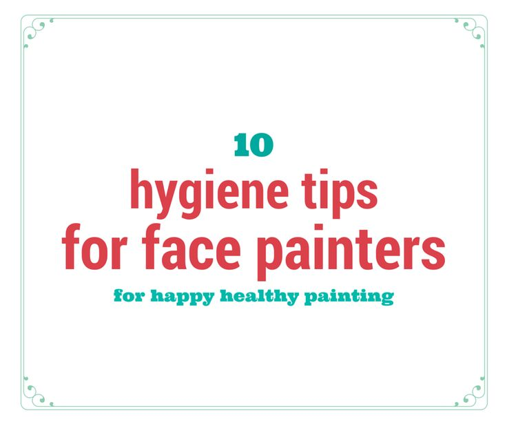 10 Hygiene Tips for Face Painters by Marcela Mama Clown Murad