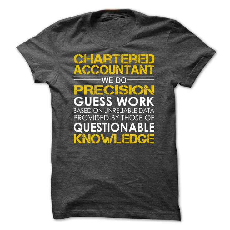 Chartered Accountant We Do Precision Guess Work Knowledge T Shirt, Hoodie…