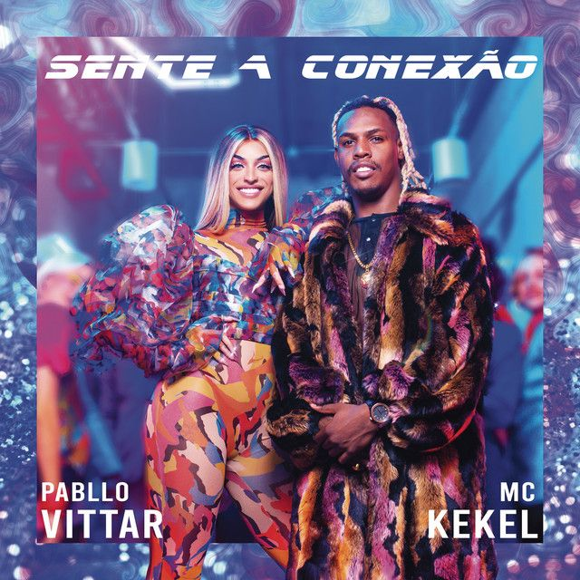 Saved On Spotify Sente A Conexao Feat Mc Kekel By Pabllo