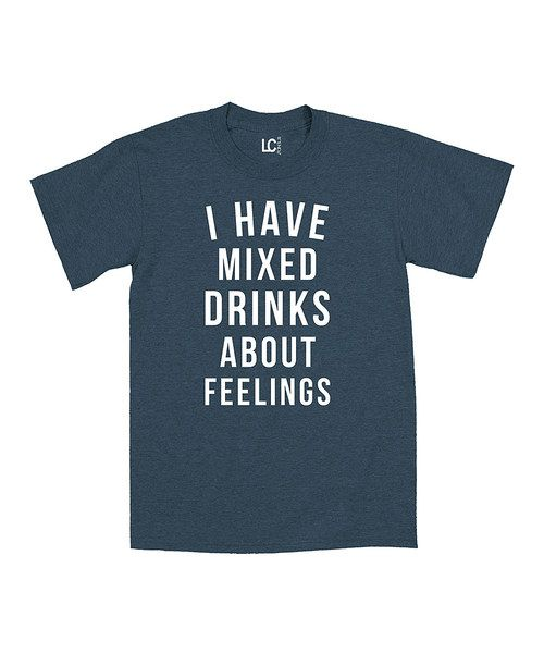 Heather Blue 'I Have Mixed Drinks About Feelings' Tee