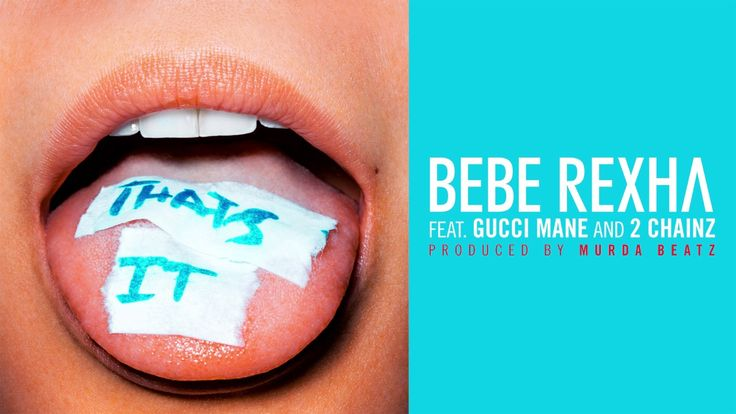 Bebe Rexha - That's It (Feat. Gucci Mane and 2 Chainz) [Audio]