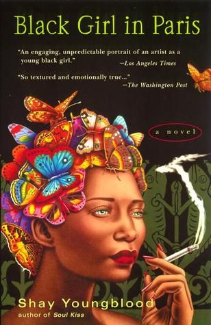 Black Girl in Paris by Shay Youngblood I loved this book.