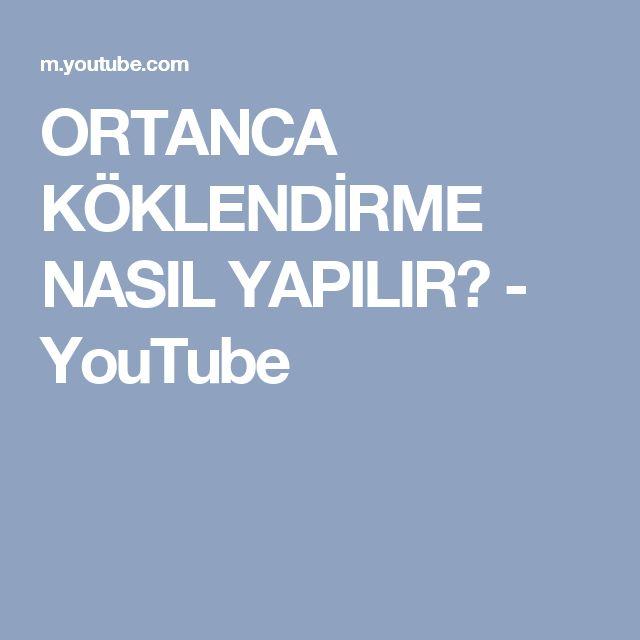 ORTANCA KÖKLENDİRME NASIL YAPILIR? - YouTube