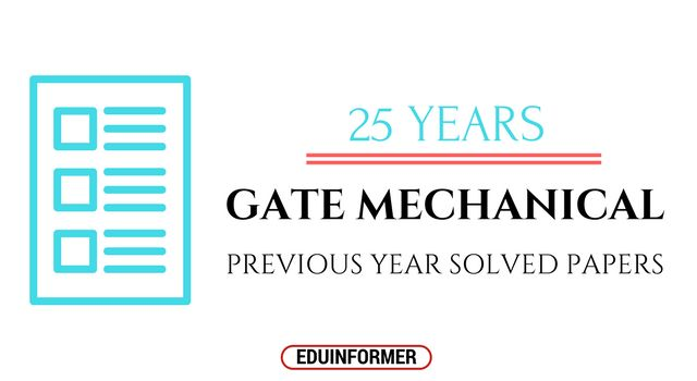 GATE Mechanical Previous Years Solved Question Papers    Get here previous 25 years solved question papersfor GATE ( Graduate Aptitude Test in Engineering). Solving previous year GATE question papers play an important role to crack the highly