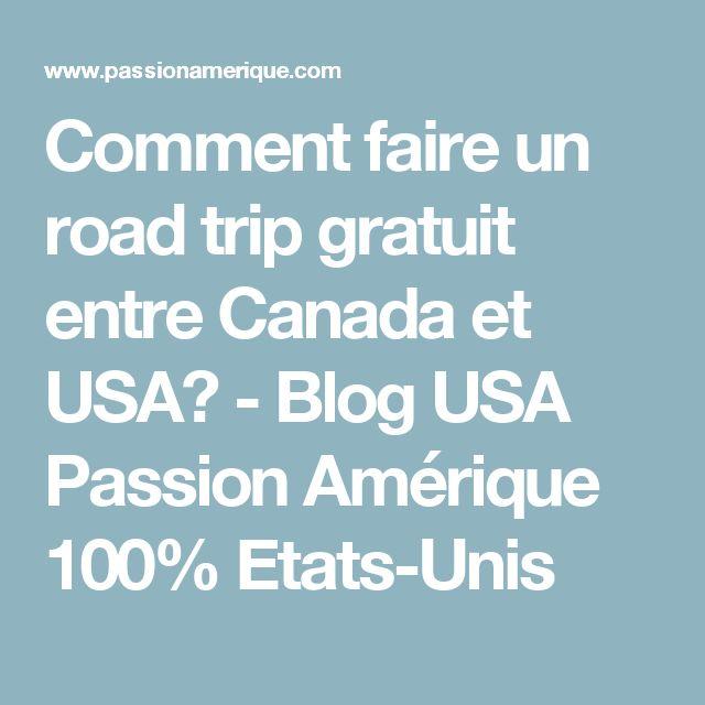 Comment faire un road trip gratuit entre Canada et USA? - Blog USA Passion Amérique 100% Etats-Unis