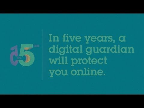 In five years, a digital guardian will protect you online. Security is evolving from being based on rules, like passwords, to being automatic and made stronger through us just being us.  - See more at: http://www.information-age.com/technology/applications-and-development/123457541/ibm-reveals-five-innovations-that-will-change-our-lives-within-five-years#sthash.TFvwZX6Z.dpuf