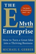 The E-Myth: Why Most Small Businesses Don't Work, and What to Do About It by Michael Gerber