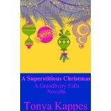 A Superstitious Christmas (A Grandberry Falls Prequel Novella) (Kindle Edition)By Tonya Kappes