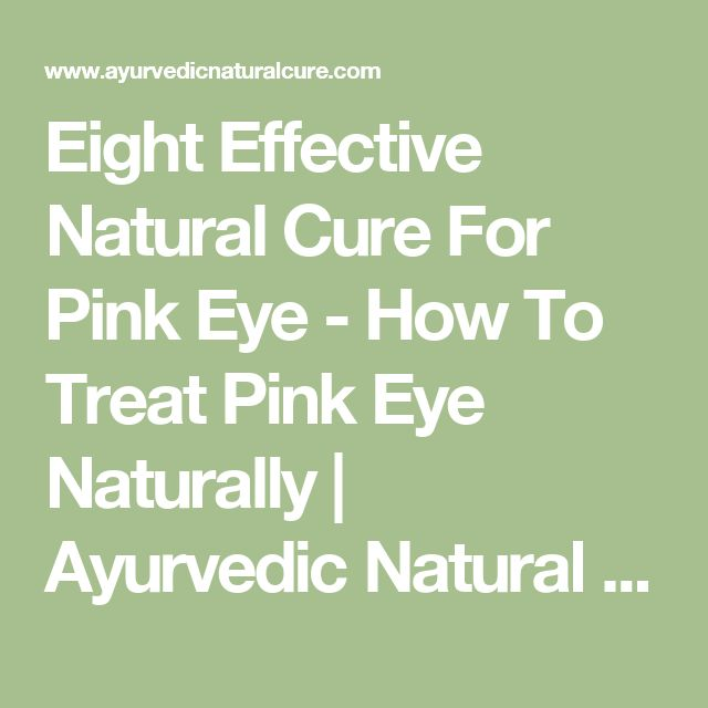 Eight Effective Natural Cure For Pink Eye - How To Treat Pink Eye Naturally | Ayurvedic Natural Cure Supplements