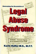 "Picture and link to order Karin Huffer's book, ""Overcoming the Devastation of Legal Abuse Syndrome""."