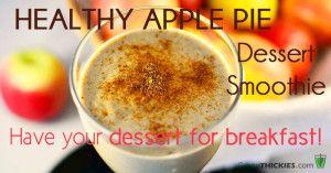 Healthy Apple Pie Smoothie: Dessert Thickie
