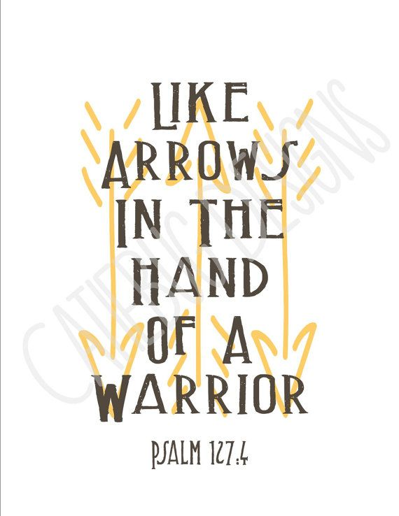 17 best ideas about psalm 127 on pinterest tattoos for for Warrior bible verse tattoos
