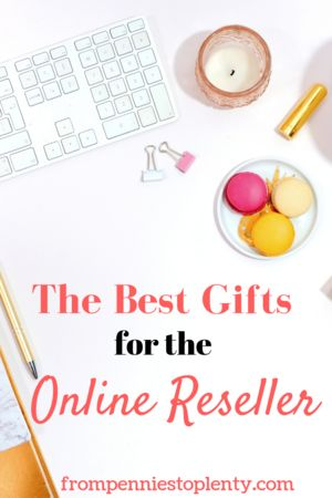 The Best Gifts for the Online Reseller – FP2P – Thrift Shopping & Reselling on Poshmark & eBay