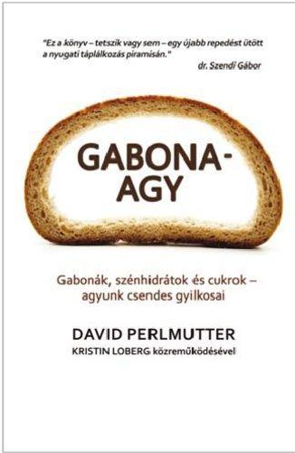 (98) Gabonaagy · David Perlmutter – Kristin Loberg · Könyv · Moly