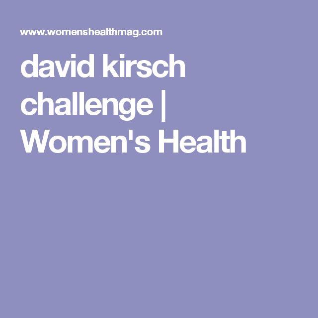 david kirsch challenge | Women's Health