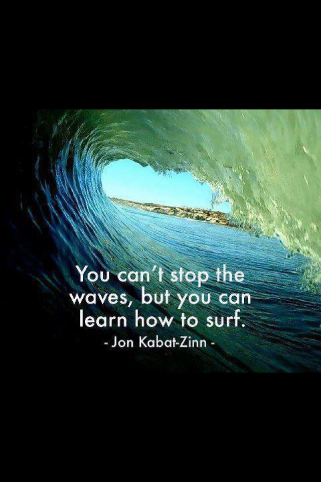 but you can learn how to surf. #quote