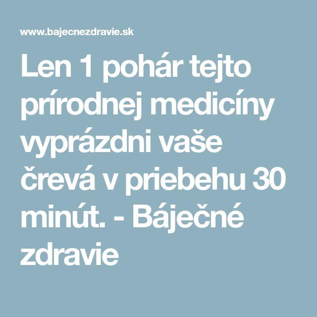 Len 1 pohár tejto prírodnej medicíny vyprázdni vaše črevá v priebehu 30 minút. - Báječné zdravie