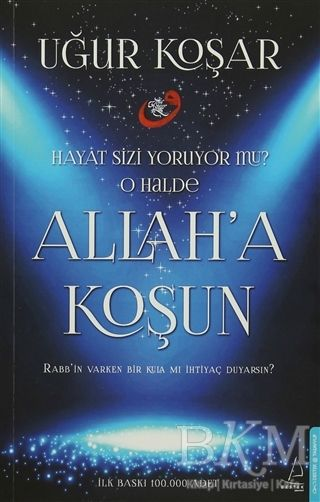 Allah'a Koşun Uğur Koşar | bkmkitap.com